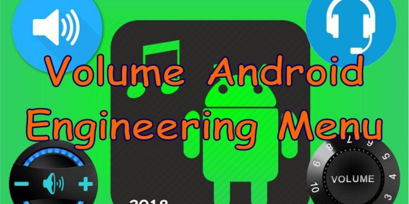 Volume adjustment using Android's Engineering Menu